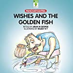 Wishes and the Golden Fish : Panchatantra | Arun M. George