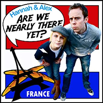 Are We Nearly There Yet? France