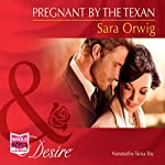 Pregnant by the Texan | Sara Orwig