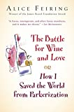 The Battle for Wine and Love: or How I Saved the