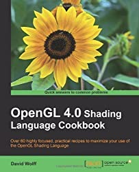 OpenGL 4.0 Shading Language Cookbook by Wolff, David published by Packt Publishing (2011)
