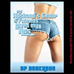 My Husband's Group of Friends Loves My Ass: A Wife Share Anal Group Sex Erotica Story | DP Backhaus