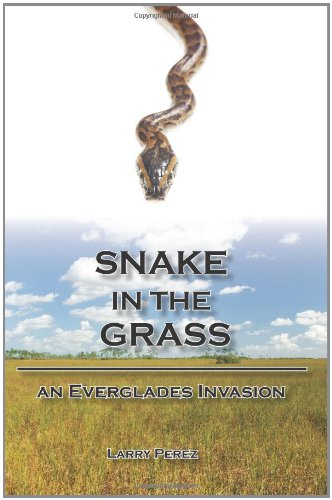 Snake in the Grass: An Everglades - Snakes In Florida