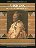 img - for Visions of a Vanishing Race by Florence Curtis Graybill (2004-09-01) book / textbook / text book