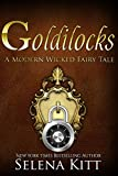 Goldilocks (Modern Wicked Fairy Tales Book 4)