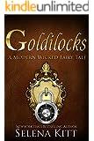 Goldilocks (Modern Wicked Fairy Tales Book 4)