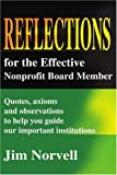 Reflections for the Effective Nonprofit Board Member, Jim Norvell, 0595208738