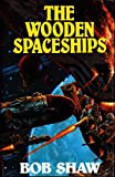The Wooden Spaceships, Bob Shaw, 0671654195