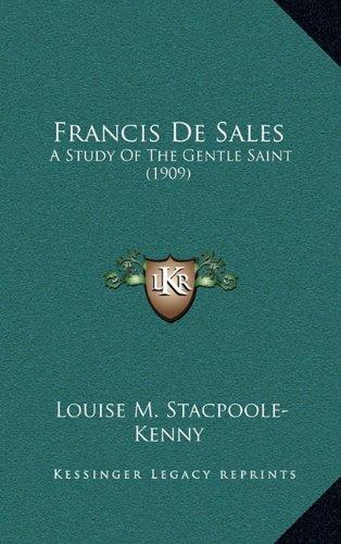 Download Francis De Sales: A Study Of The Gentle Saint (1909) pdf