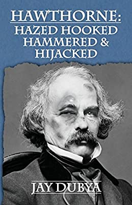 Hawthorne: Hazed Hooked Hammered & Hijacked