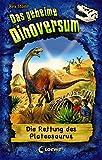 Das geheime Dinoversum 15 - Die Rettung des Plateosaurus (German Edition)