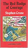 The Red Badge of Courage : An Annotated Text with Critical Essays, Crane, Stephen, 0393091821