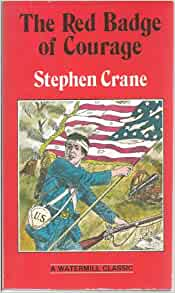 A critical analysis of the red badge of courage by stephen crane