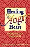 Healing an Angry Heart, Bill Chickering and Cardwell Nuckols, 1558745173
