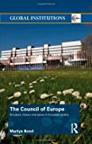 The Council of Europe: Structure, History and Issues in European Politics (Routledge Global Institutions), Martyn Bond, 0415709571