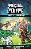 Frigiel et Fluffy, tome 1 : Le Retour de l'Ender Dragon (1)