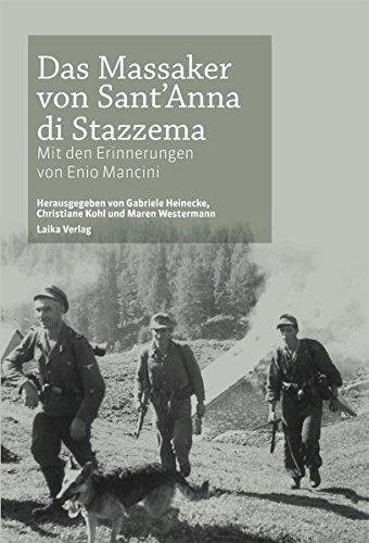 Das Massaker von Sant'Anna di Stazzema: Mit den Erinnerungen von Enio Mancini