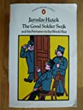 Good Soldier Svejk and His Fortunes of World War, Jaroslav Hasek and Cecil Parrott, 0140035680