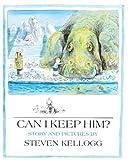 By Steven Kellogg Can I Keep Him? (Turtleback School & Library Binding Edition) [School & Library Binding]