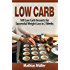 Low Carb Recipes: 100 Low Carb Desserts for Successful Weight Loss in 2 Weeks