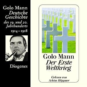 Der Erste Weltkrieg. Deutsche Geschichte des 19. und 20. Jahrhunderts (Teil 5) Hörbuch