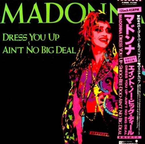 Dress You Up / Ain't No Big Deal