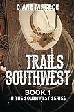 Trails Southwest, Diane M. Cece, 1493148788