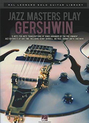 (Jazz Masters Play Gershwin: Hal Leonard Solo Guitar Library)