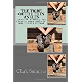 The Tribe of the Thin Ankles: Surviving, Striving and Thriving with Charcot-Marie-Tooth Disease