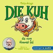 Die Kuh, die vom Himmel fiel (Geschichten aus Bad Dreckskaff 2) | Philip Ardagh