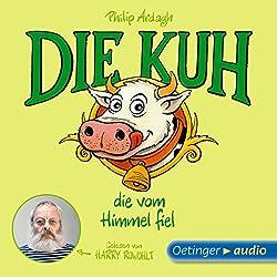 Die Kuh, die vom Himmel fiel (Geschichten aus Bad Dreckskaff 2)