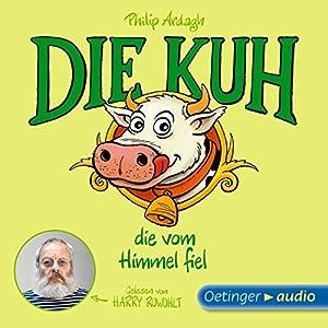Die Kuh, die vom Himmel fiel (Geschichten aus Bad Dreckskaff 2) Hörbuch