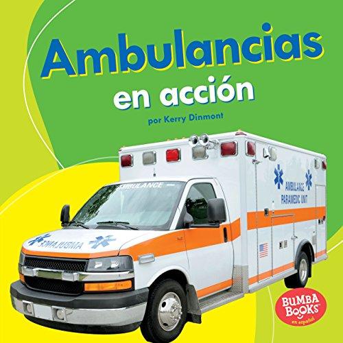 Ambulancias en acción (Ambulances on the Go) (Bumba Books ® en español - Máquinas en acción (Machines That Go)) (Spanish Edition)