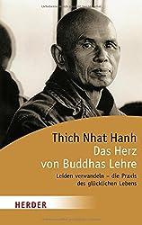 Das Herz von Buddhas Lehre: Leiden verwandeln - die Praxis des glücklichen Lebens (HERDER spektrum)