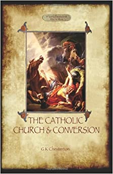 The Catholic Church and Conversion (Aziloth Books)
