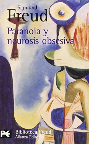 Paranoia y neurosis obsesiva - Sigmund Freud; Freud, Sigmund