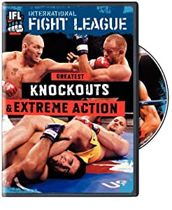 IFL Greatest Knockouts & Extreme Action