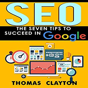 SEO: The Seven Tips to Succeed in Google Audiobook