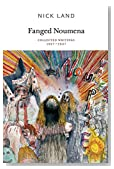Fanged Noumena: Collected Writings 1987–2007 (Urbanomic/Sequence Press)