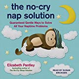 #10: The No-Cry Nap Solution: Guaranteed Gentle Ways to Solve All Your Naptime Problems