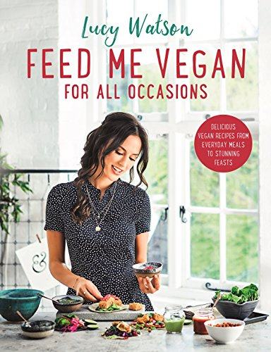 Feed Me Vegan: For All Occasions