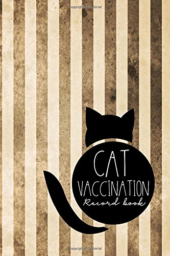 Read Online Cat Vaccination Record Book: Vaccination Card, Vaccination Books, Vaccination Book, Vaccine Record Book, Vintage/Aged Cover (Volume 56) pdf epub