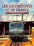 Les locomotives CC de France : électriques & diesels