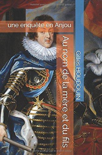 Au nom de la mère et du fils Broché – 4 juillet 2018 Gilles HOUDOUIN Independently published 1983353760 Fiction / Historical