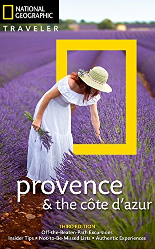 - National Geographic Traveler: Provence and the Cote d'Azur, 3rd Edition