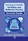 Nursing & Health Survival Guide: Portfolios and Reflective Practice (Nursing and Health Survival Guides)