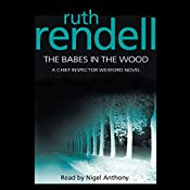 The Babes in the Wood: A Chief Inspector Wexford Mystery | Ruth Rendell