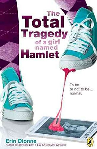[(The Total Tragedy of a Girl Named Hamlet)] [By (author) Erin Dionne] published on (January, 2011) (The Tragedy Of A Girl Named Hamlet)