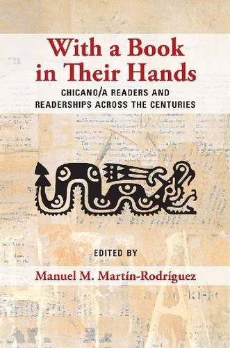 With a Book in Their Hands: Chicano/a Readers and Readerships across the Centuries
