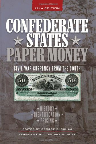Confederate States Paper Money: Civil War Currency from the South Confederate Paper Money